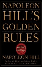 Napoleon Hill - Napoleon Hills Golden Rules